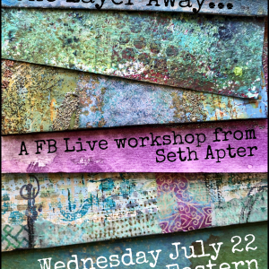 One Layer Away July 22 Online Workshop