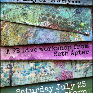One Layer Away July 25 Online Workshop